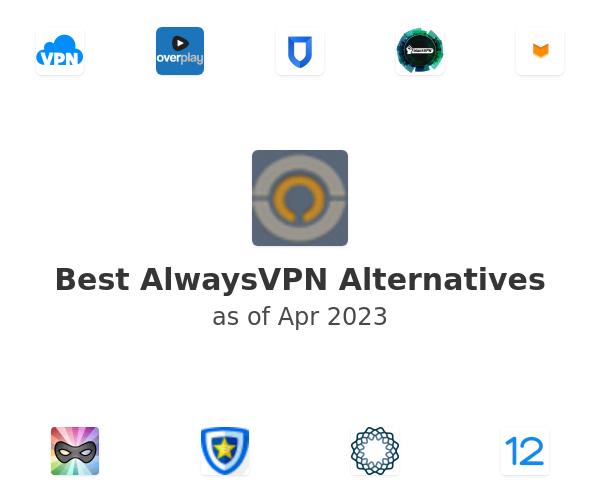 Best AlwaysVPN Alternatives