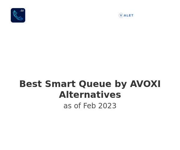 Best Smart Queue by AVOXI Alternatives