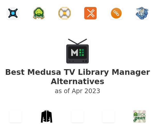 Best Medusa - TV Library Manager Alternatives