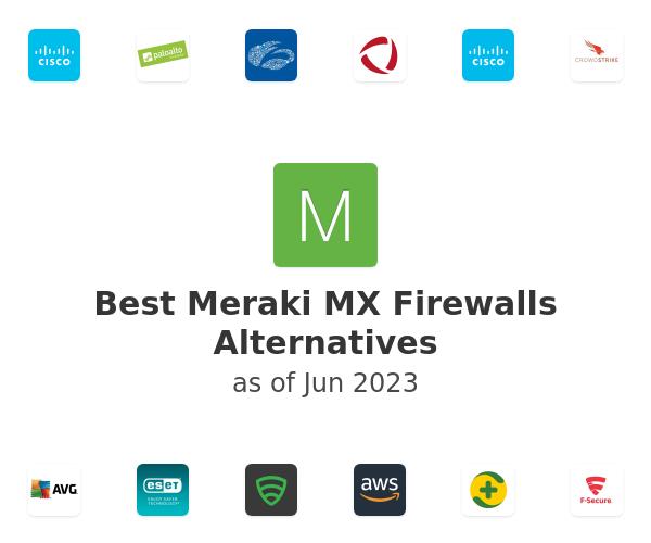 Best Meraki MX Firewalls Alternatives