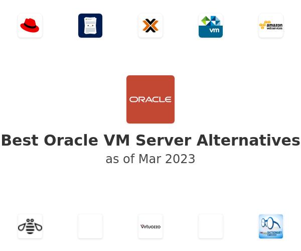 Best Oracle VM Server Alternatives