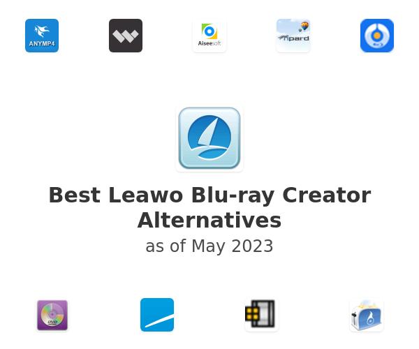 Best Leawo Blu-ray Creator Alternatives