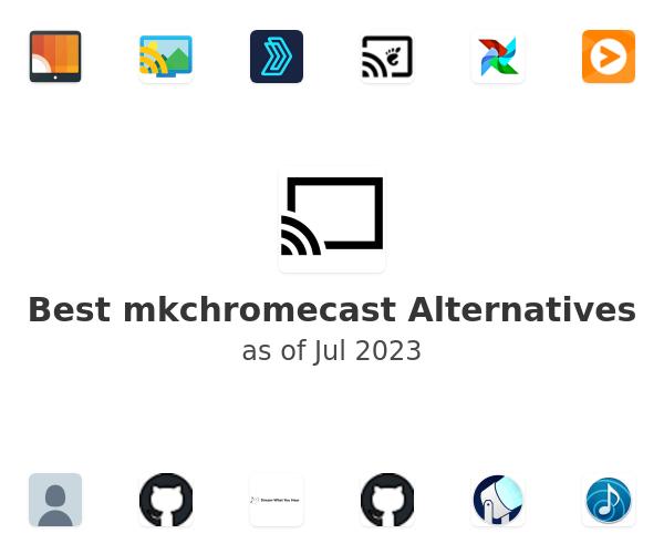 Best mkchromecast Alternatives