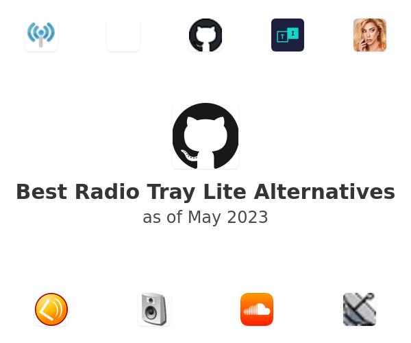 Best Radio Tray Lite Alternatives