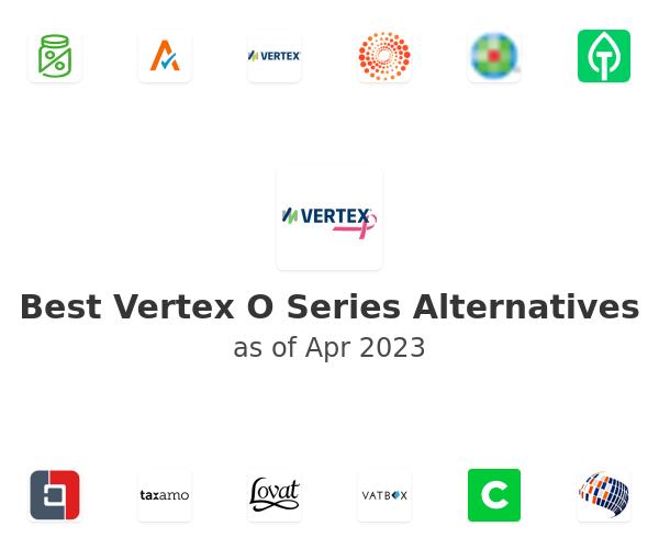 Best Vertex O Series Alternatives