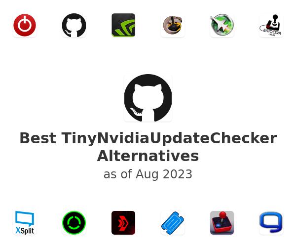 Best TinyNvidiaUpdateChecker Alternatives