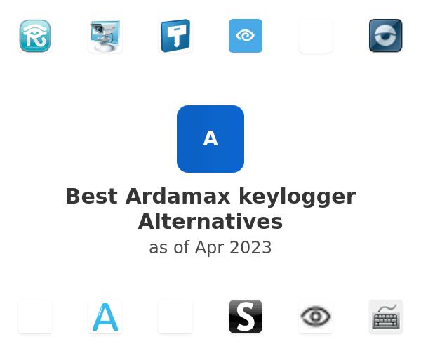 Best Ardamax keylogger Alternatives