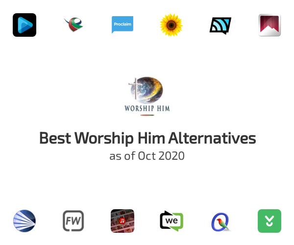 Best Worship Him Alternatives