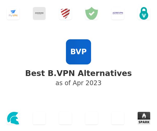 Best B.VPN Alternatives