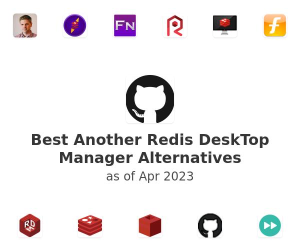 Best Another Redis DeskTop Manager Alternatives
