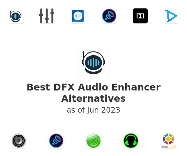 Best DFX Audio Enhancer Alternatives