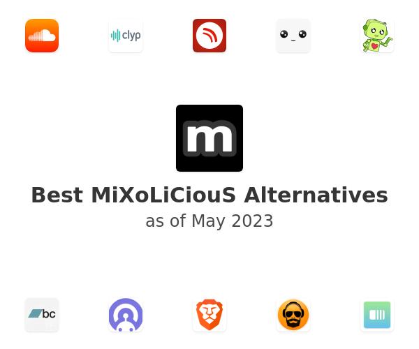 Best MiXoLiCiouS Alternatives