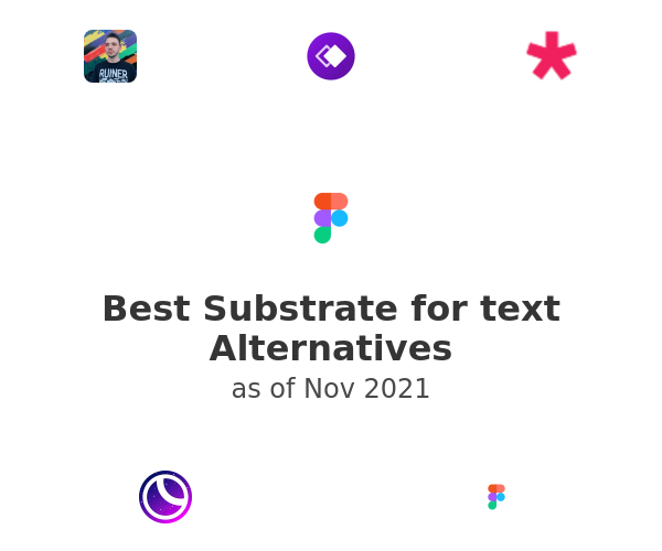 Best Substrate for text Alternatives