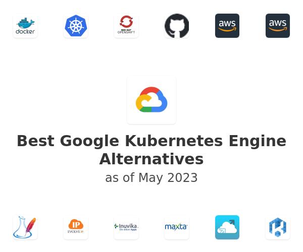 Best Google Kubernetes Engine Alternatives