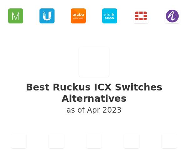 Best Ruckus ICX Switches Alternatives