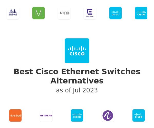 Best Cisco Ethernet Switches Alternatives