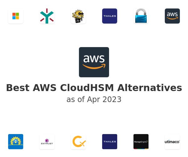 Best AWS CloudHSM Alternatives