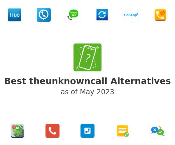 Best theunknowncall Alternatives