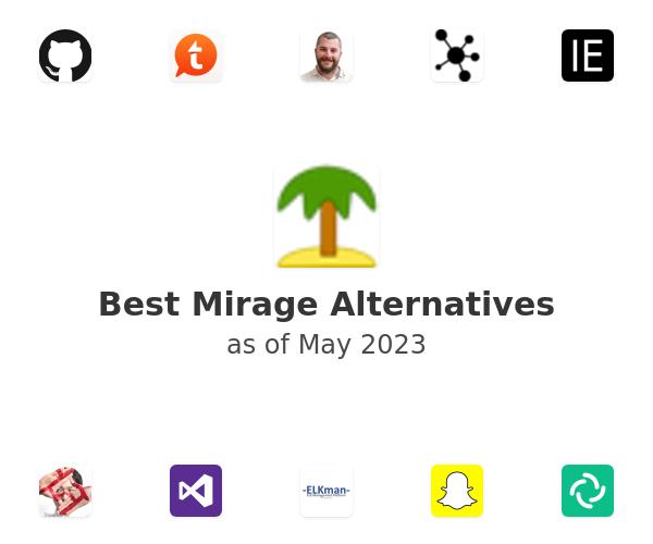 Best Mirage Alternatives