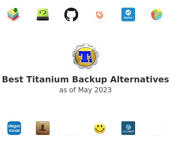 Best Titanium Backup Alternatives