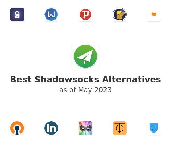 Best Shadowsocks Alternatives