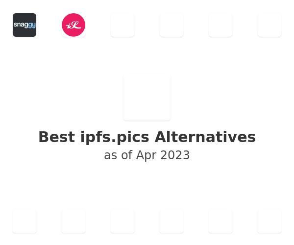 Best ipfs.pics Alternatives