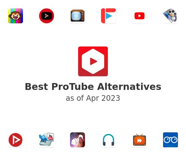 Best ProTube Alternatives
