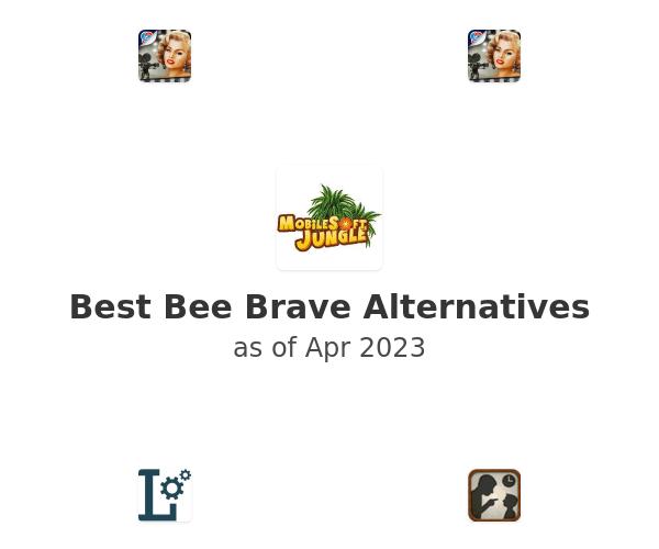 Best Bee Brave Alternatives