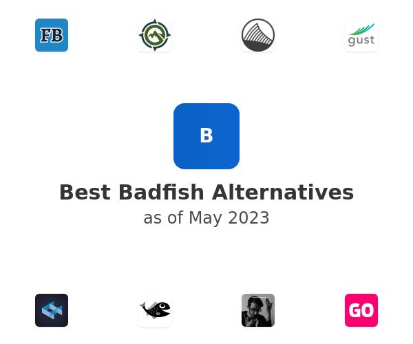 Best Badfish Alternatives