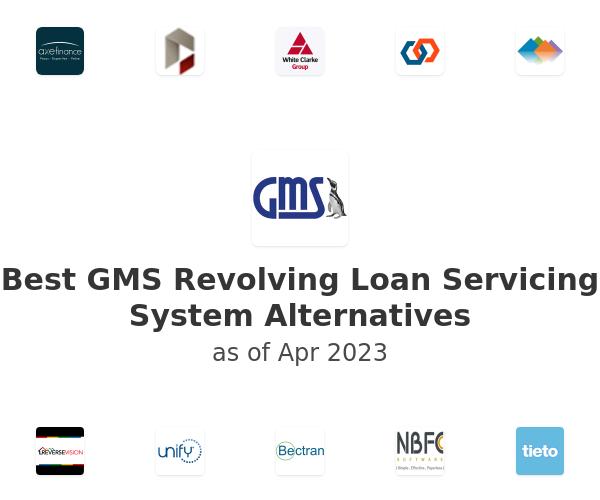 Best GMS Revolving Loan Servicing System Alternatives