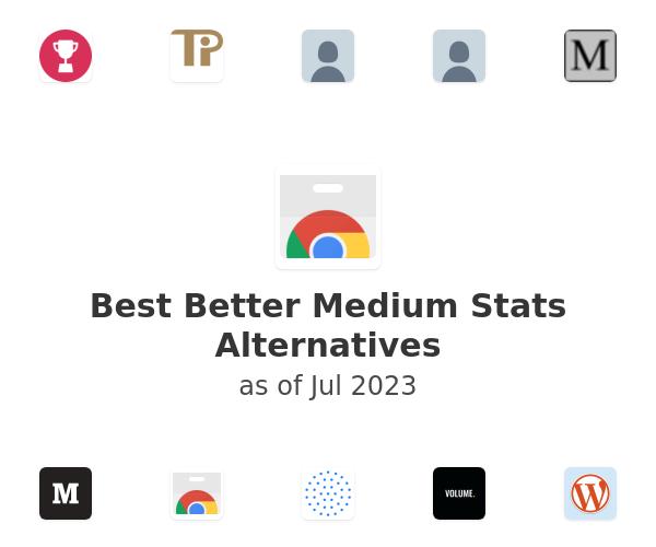 Best Better Medium Stats Alternatives