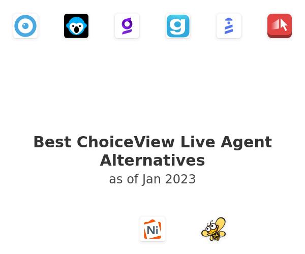 Best ChoiceView Live Agent Alternatives