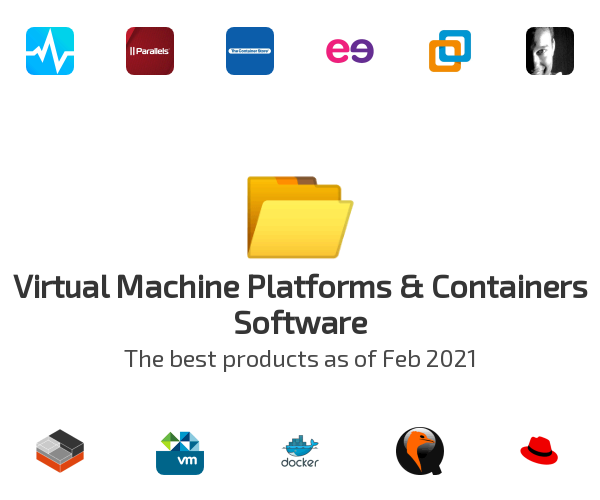 Virtual Machine Platforms & Containers Software